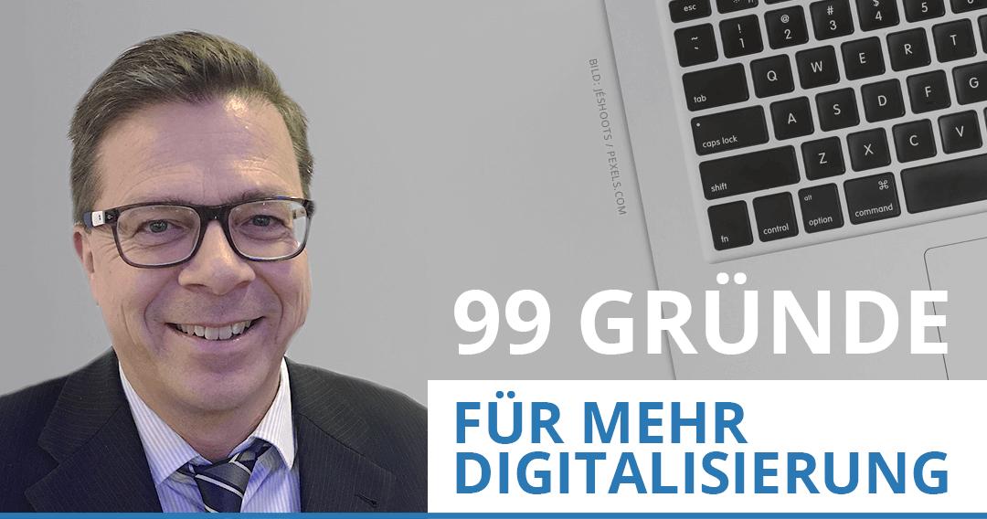 Claus Preuss: 99 Gründe für mehr Digitalisierung